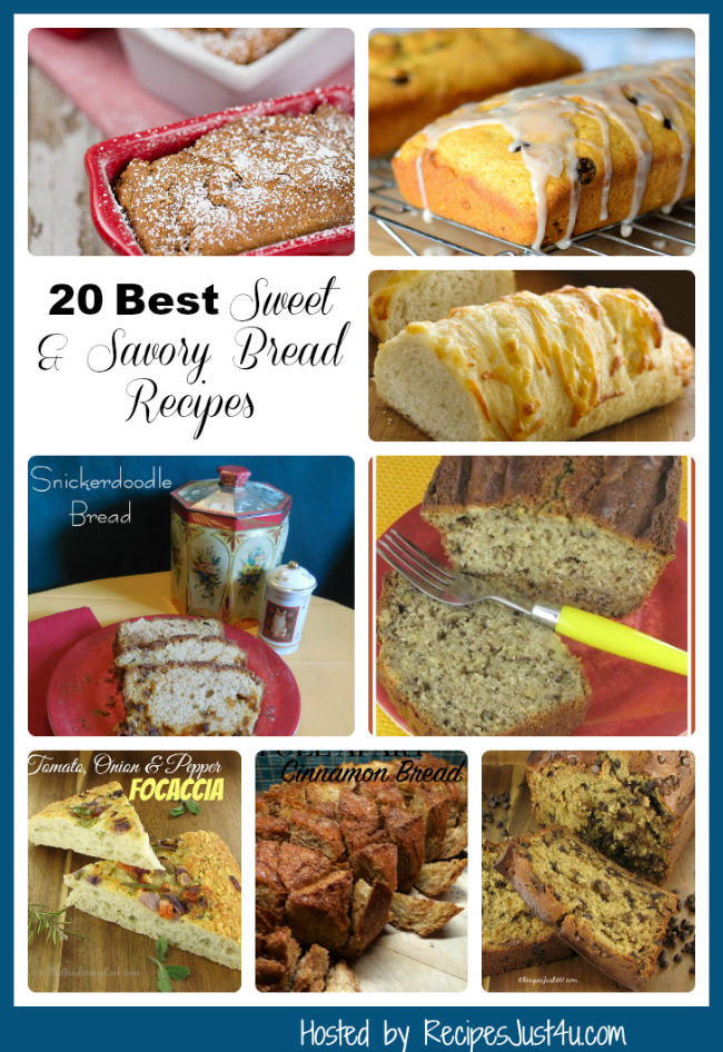20 best sweet and savory bread recipes from recipesjust4u.com