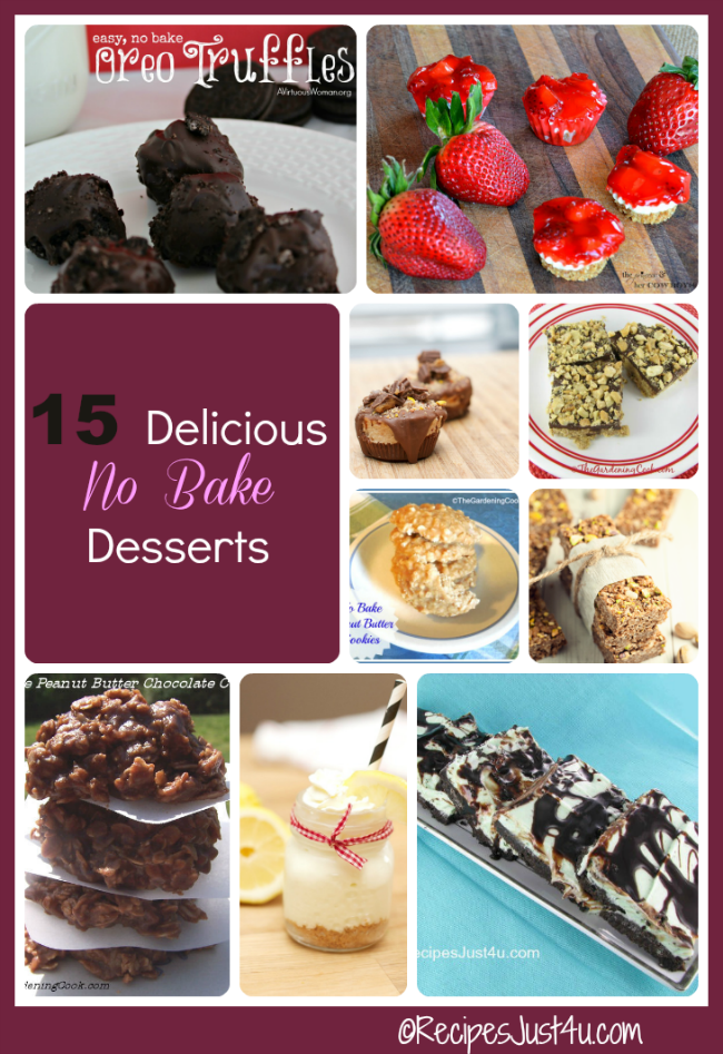 15 delicious no bake desserts - recipesjust4u.com/no-bake-dessert-recipes