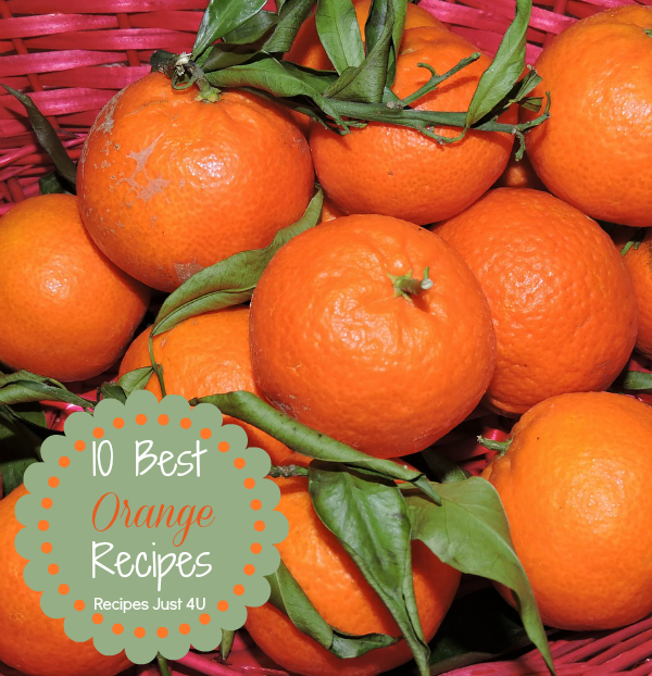 10 best orange recipes - recipesjust4u.com/orange-recipes