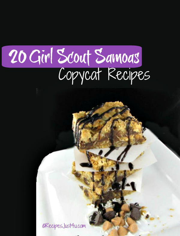 20 Samoas copy cat recipes from recipesjust4u.com/samoas-copy-cat-recipes