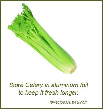 Store celery in al foil to keep it fresh longer.