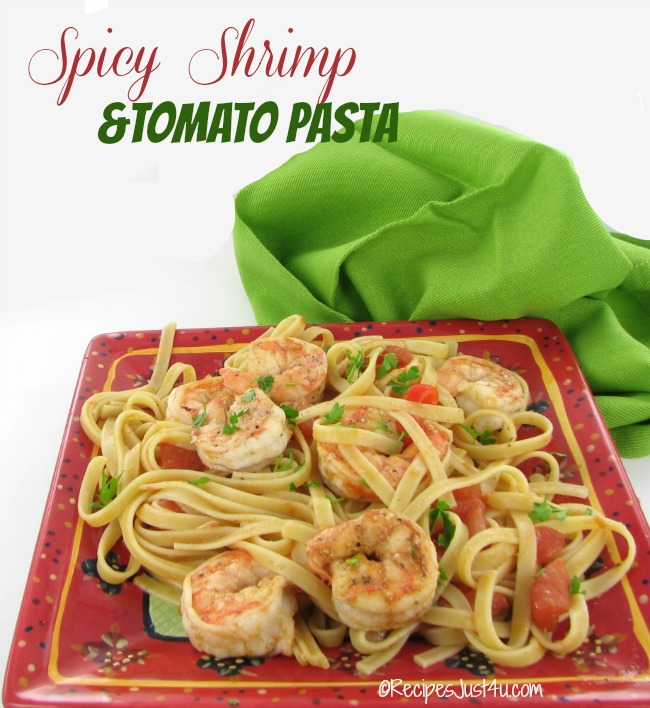 Spicy Shrimp and Tomato Pasta - recipesjust4u.com/spicy-shrimp-and-tomato-pasta