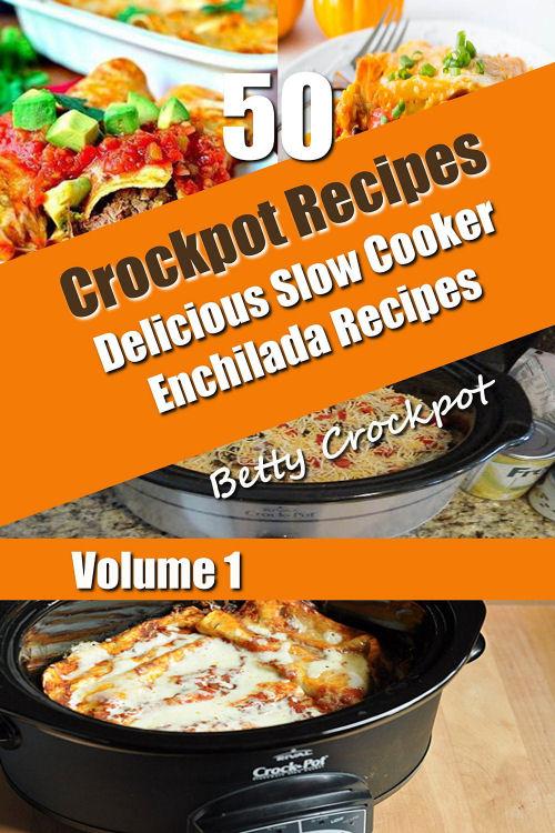 50 Delicious slow cooker enchilada recipes