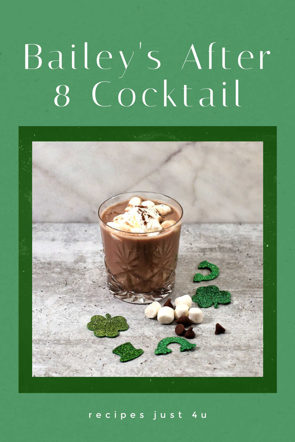 "Chocolate drink with whipped cream and marshmallows and words ""Baileys After 8 Cocktail."""