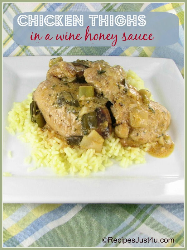 Chicken Thighs in a honey wine sauce