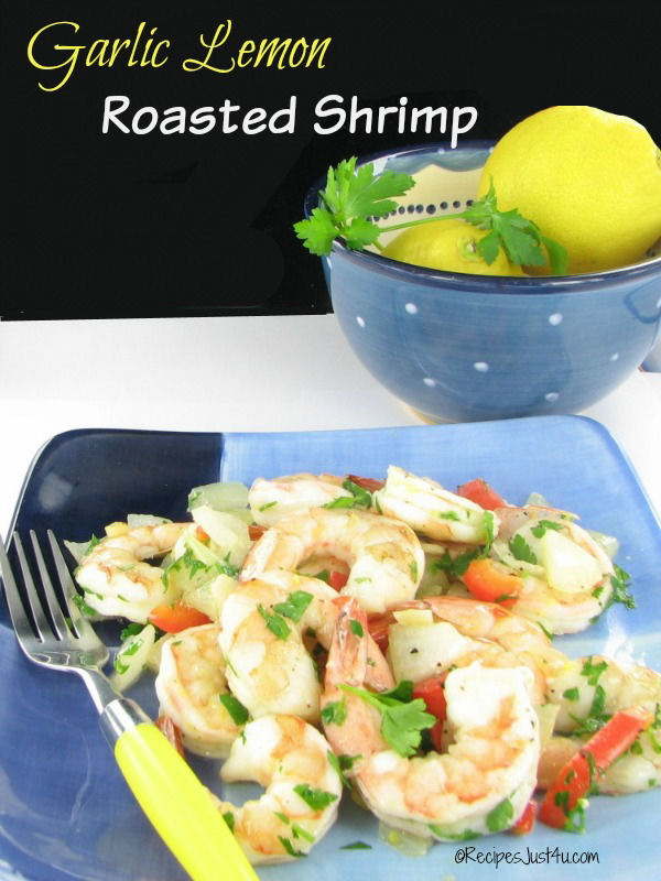 Garlic Lemon Roasted Shrimp. Super easy but fancy enough for a dinner party.