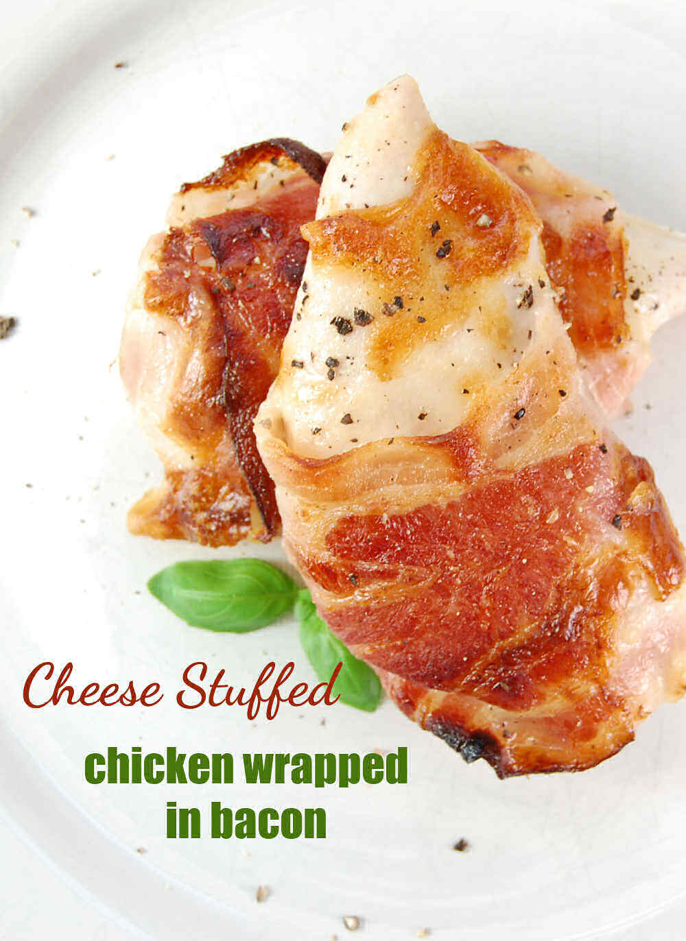 Bacon wrapped chicken brest with text reading Cheese Stuffed Chicken Breasts Wrapped in Bacon.