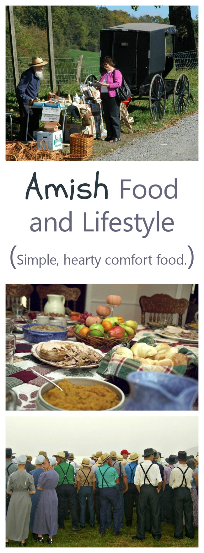 The Food and lifestyle of the Amish is simple, and hearty.