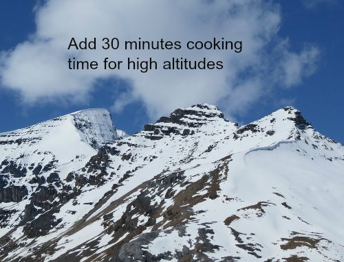 add 30 minutes cooking time for higher altitudes
