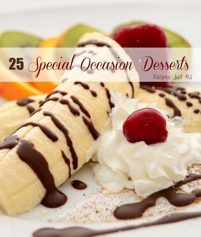 These 25 dessert recipes are perfect for any special occasion.