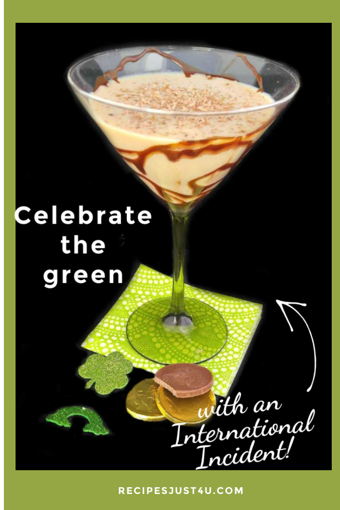 "Bailey's and Amaretto cocktail recipe with test reading ""Celebrate the green with an International Incident."""