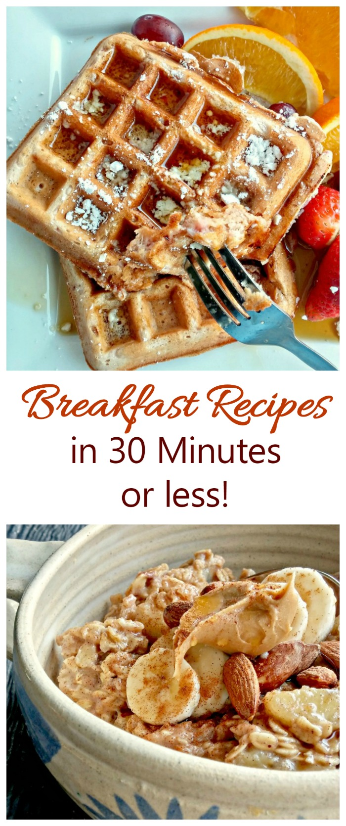 Get breakfast on the table in 30 minutes or less with these delicious recipes.