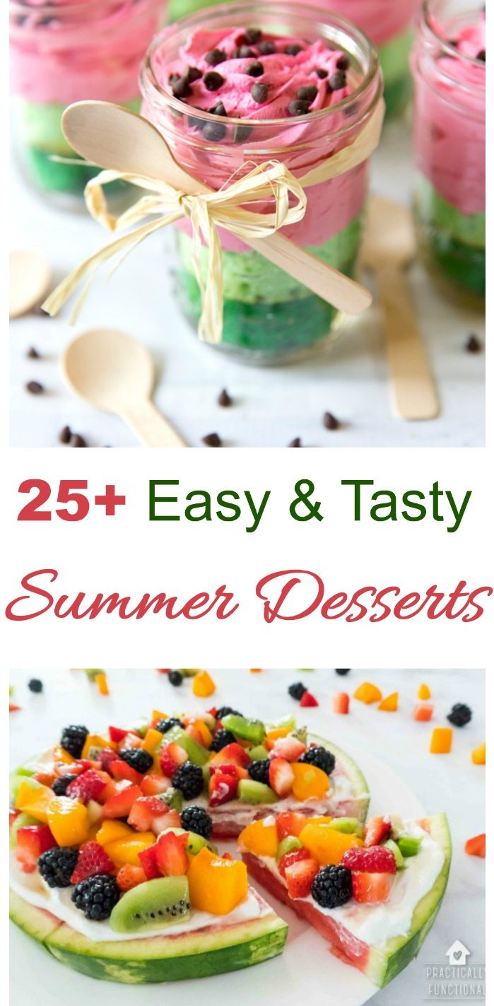 Pnk and green parfaits, and fruit pizza with words 25 easy and tasty summer desserts.