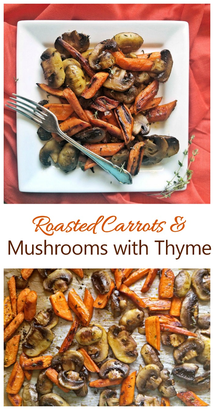 These Roasted carrots and mushrooms with thyme have a wonderfully earthy and sweet flavor. They make a great Thanksgiving side dish. #sidedishrecipes #roastcarrots