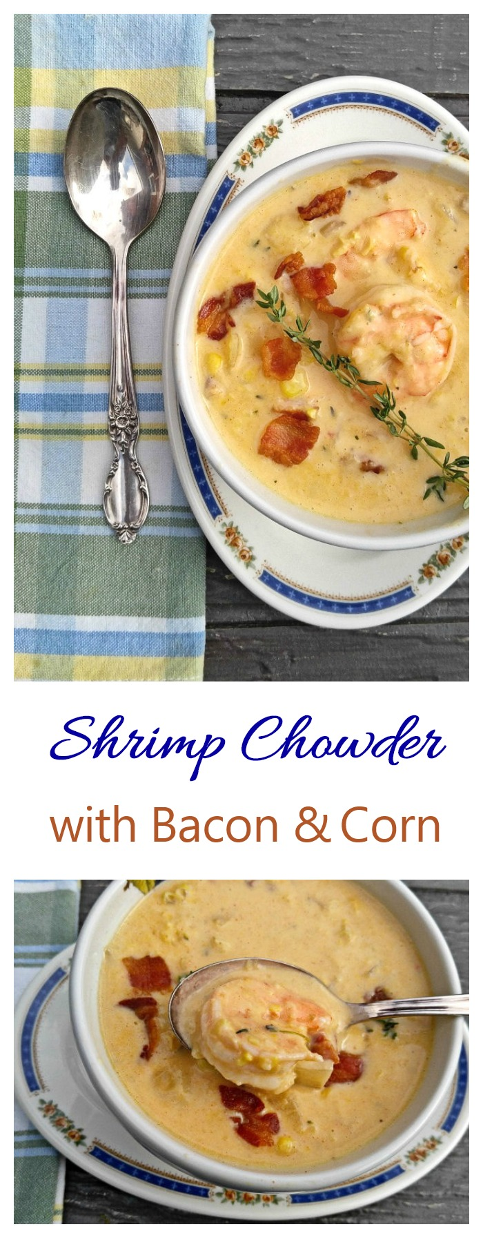 This tasty shrimp chowder recipe is flavored with corn, bacon and fresh thyme. #shrimpchowder #shrimpbisque