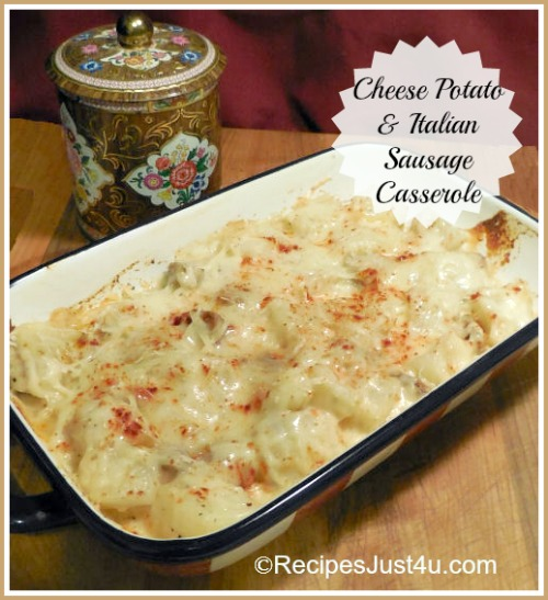 Cheese Potato and Italian Sausage Casserole