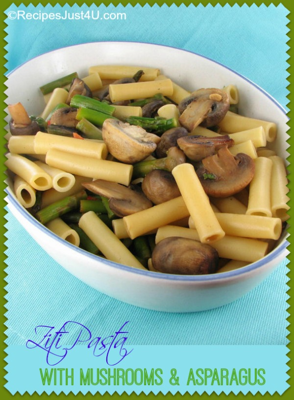 Ziti Pasta with Asparagus and Mushrooms