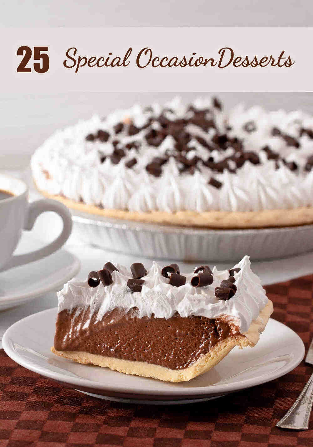 French Chocolate Silk pie with words reading 25 special occasion desserts.